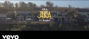AKA –Jika Ft. Yanga Chief